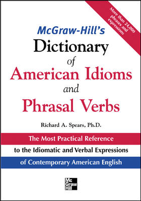 Mcgraw-Hill's Dictionary of American Idioms And Phrasal Verbs By Spears, Richard A.
