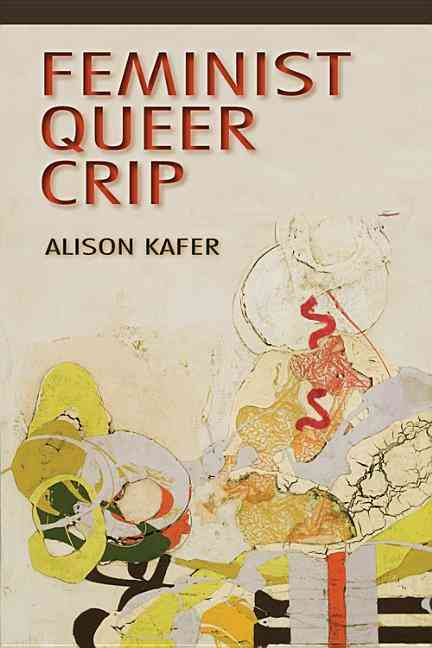 Feminist, Queer, Crip By Kafer, Alison