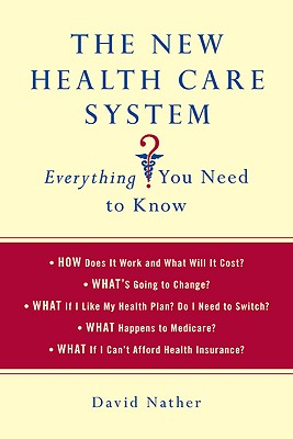 The New Health Care System By Nather, David
