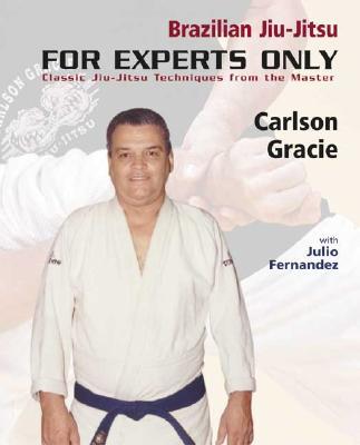 Brazilian Jiu-Jitsu By Gracie, Carlson/ Fernandez, Julio 'Foca'